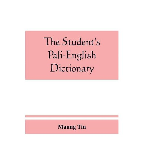 The student's Pali-English dictionary - by  Maung Tin (Paperback) - image 1 of 1