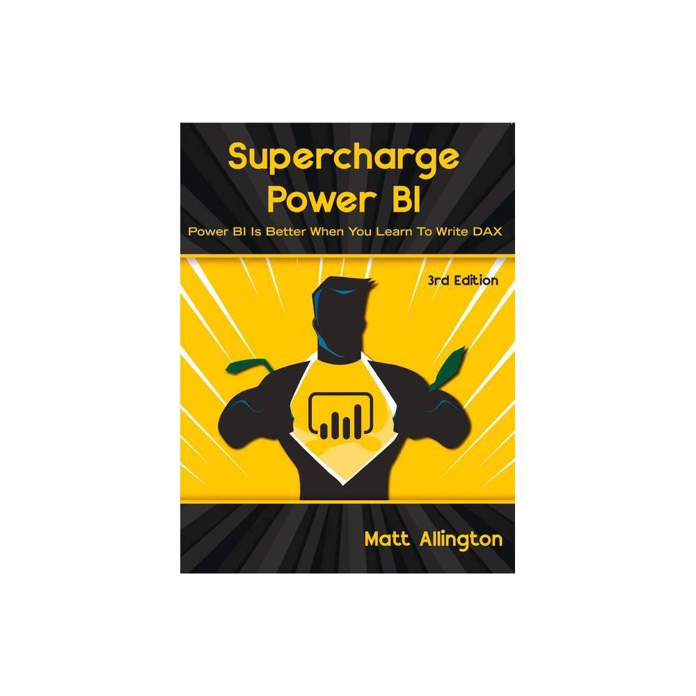 Supercharge Power Bi 3rd Edition By Matt Allington Paperback