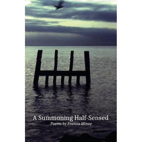 A Summoning Half-Sensed - by  Francis Minay & Alan Macgillivray (Paperback) - image 1 of 1
