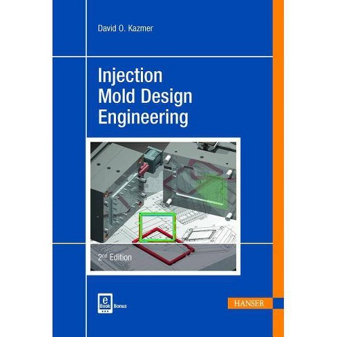 Injection Mold Design Engineering 2e - 2 Edition by  David O Kazmer (Hardcover) - image 1 of 1
