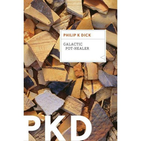 Galactic Pot-Healer - by  Philip K Dick (Paperback) - image 1 of 1