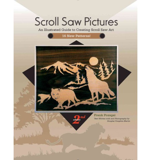 Scroll Saw Pictures : An Illustrated Guide to Creating Scroll Saw Art (Paperback) (Frank Pozsgai & - image 1 of 1