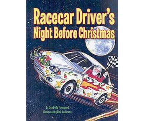 Racecar Driver's Night Before Christmas (Hardcover) (Una Belle Townsend) - image 1 of 1