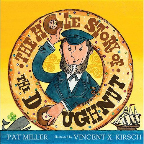 The Hole Story of the Doughnut - by  Pat Miller (Hardcover) - image 1 of 1