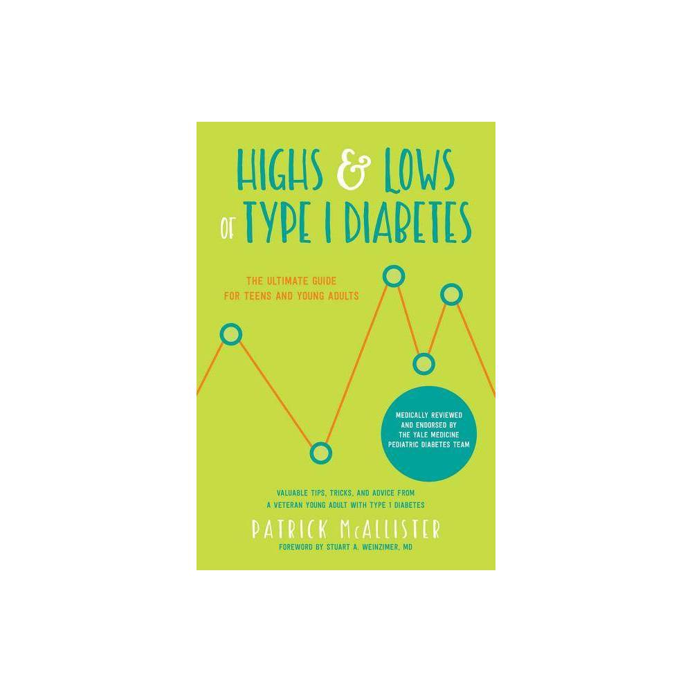 Highs Lows Of Type 1 Diabetes By Patrick Mcallister Paperback