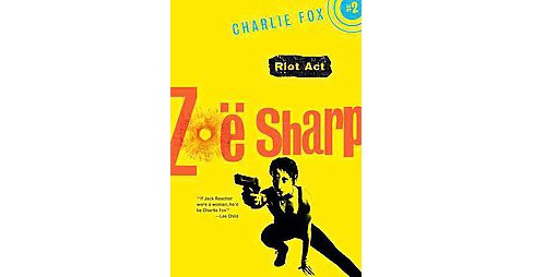 Riot Act (Paperback) (Zoe Sharp) - image 1 of 1