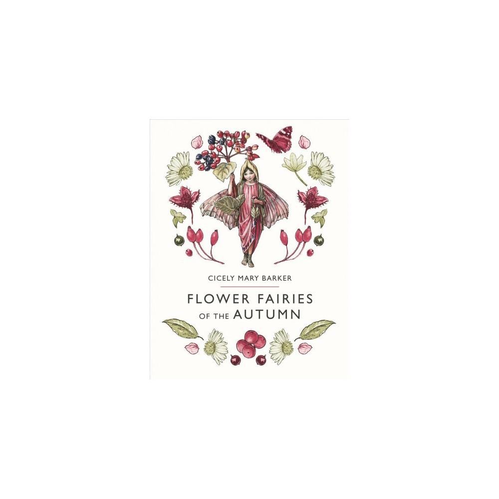 Flower Fairies of the Autumn - (Flower Fairies) by Cicely Mary Barker (Hardcover)