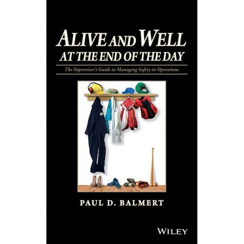 Alive and Well at the End of the Day - by  Paul D Balmert (Hardcover) - image 1 of 1