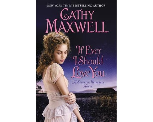 If Ever I Should Love You -  (Spinster Heiresses) by Cathy Maxwell (Hardcover) - image 1 of 1