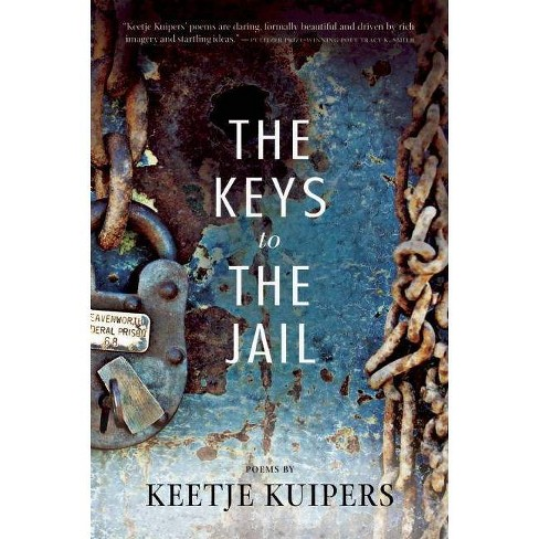The Keys to the Jail - (American Poets Continuum) by  Keetje Kuipers (Paperback) - image 1 of 1