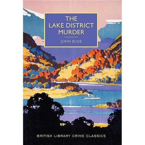 The Lake District Murder - (British Library Crime Classics) by  John Bude (Paperback) - image 1 of 1