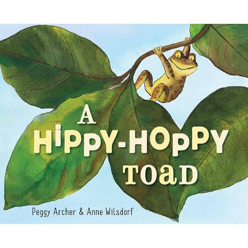 A Hippy-Hoppy Toad - by  Peggy Archer (Hardcover) - image 1 of 1