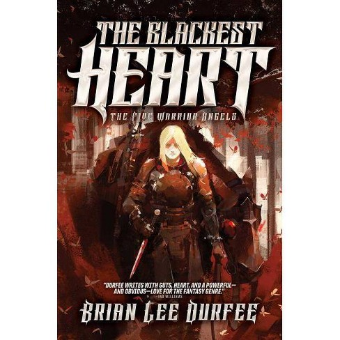 The Blackest Heart, Volume 2 - (Five Warrior Angels) by  Brian Lee Durfee (Hardcover) - image 1 of 1