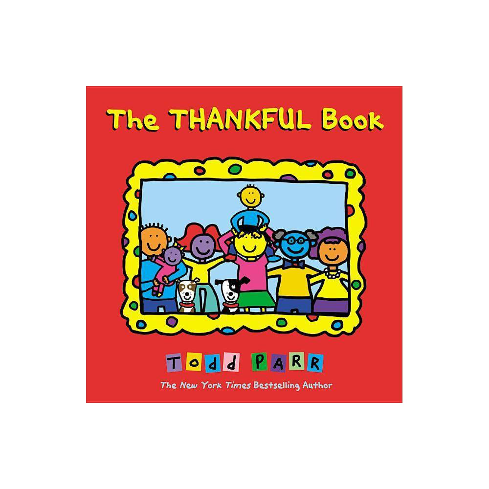 The Thankful Book By Todd Parr Hardcover