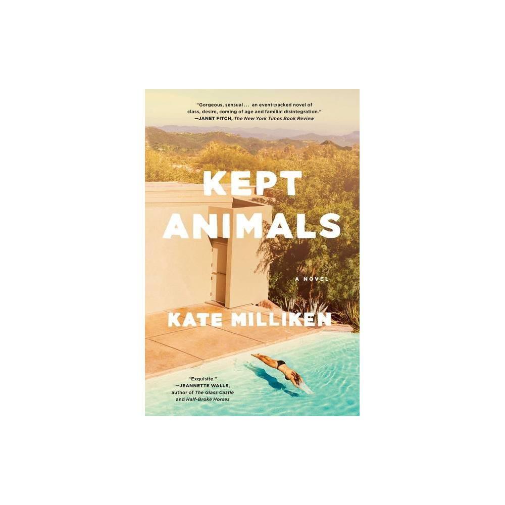 Kept Animals By Kate Milliken Paperback
