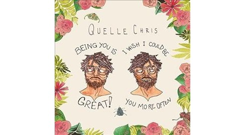 Quelle Chris - Being You Is Great I Wish You Coul Be (Vinyl) - image 1 of 1
