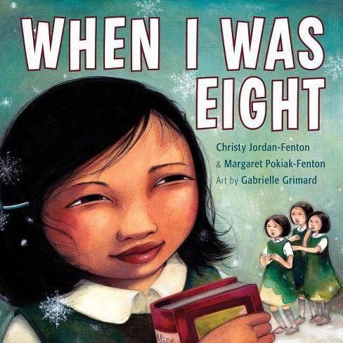 When I Was Eight - by  Christy Jordan-Fenton & Margaret Pokiak-Fenton (Hardcover) - image 1 of 1