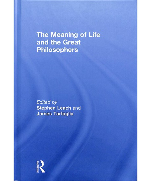 Meaning of Life and the Great Philosophers -  (Hardcover) - image 1 of 1