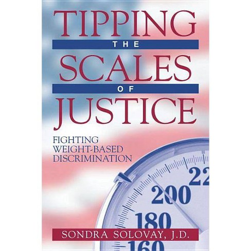 Tipping the Scales of Justice - by  Sondra Solovay (Paperback) - image 1 of 1