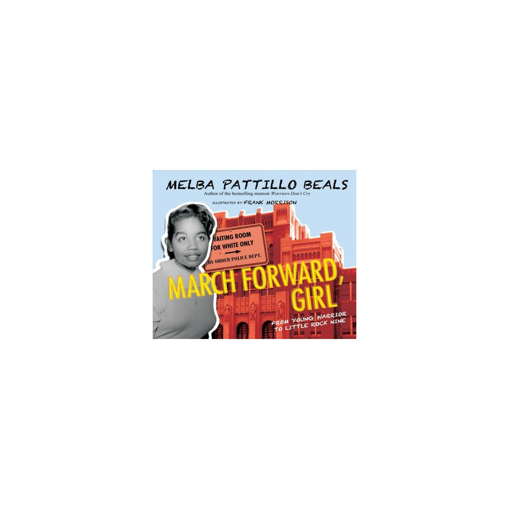 March Forward, Girl : From Young Warrior to Little Rock Nine - Unabridged by Melba Pattillo Beals
