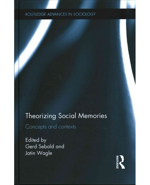 Theorizing Social Memories : Concepts and Contexts (Hardcover) - image 1 of 1