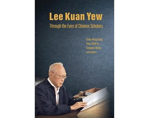 Lee Kuan Yew Through the Eyes of Chinese Scholars (Paperback) (Chen Ning Yang & Ying-Shih Yu & Gungwu - image 1 of 1