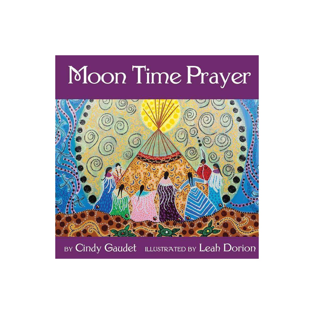 Moon Time Prayer 2nd Edition By Cindy Gaudet Paperback