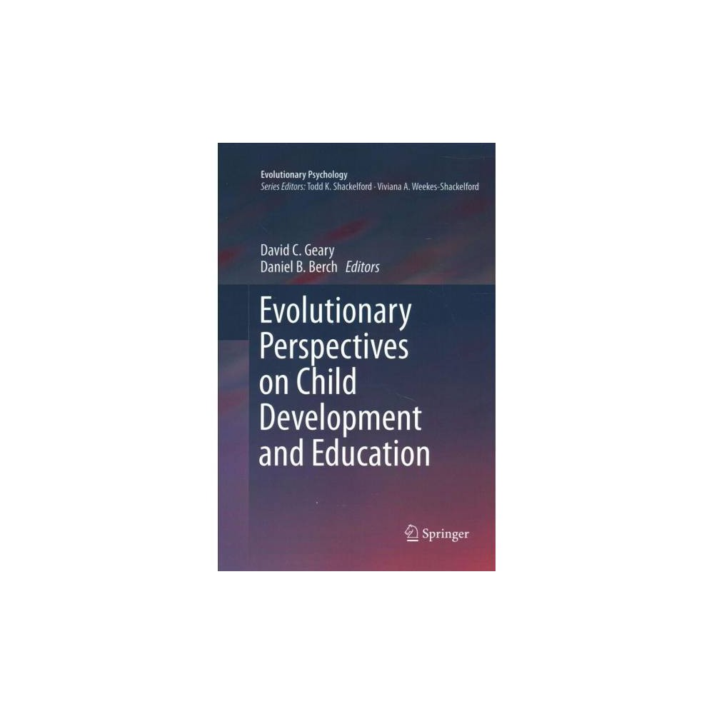Evolutionary Perspectives on Child Development and Education - (Paperback)