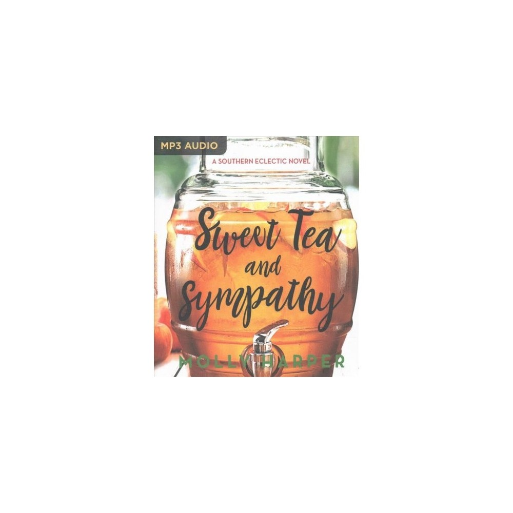 Sweet Tea and Sympathy - (Southern Eclectic) by Molly Harper (MP3-CD)