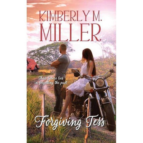 Forgiving Tess - by  Kimberly M Miller (Paperback) - image 1 of 1