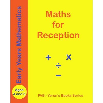 MATHS for RECEPTION - Ages 4 and 5 - by  Firew Ab (Paperback)