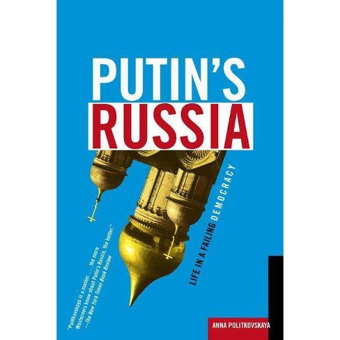 Putin's Russia - by  Anna Politkovskaya (Paperback) - image 1 of 1