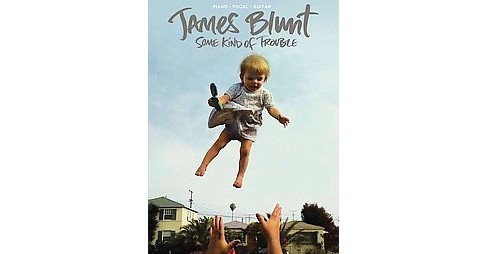 James Blunt : Some Kind of Trouble (Paperback) - image 1 of 1