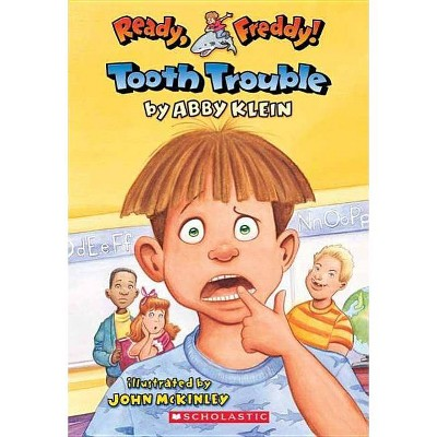 Tooth Trouble (Ready, Freddy! #1), 1 - by  Abby Klein (Paperback)