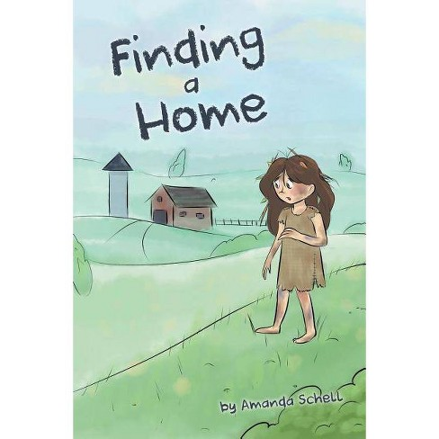 Finding a Home - by  Amanda Schell (Paperback) - image 1 of 1