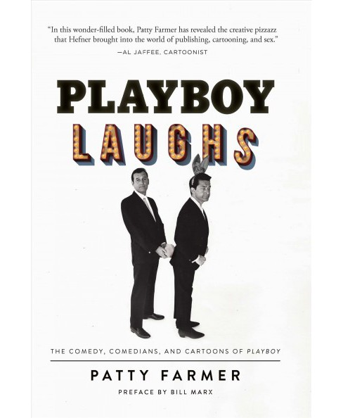 Playboy Laughs : The Comedy, Comedians, and Cartoons of Playboy -  by Patty Farmer (Hardcover) - image 1 of 1