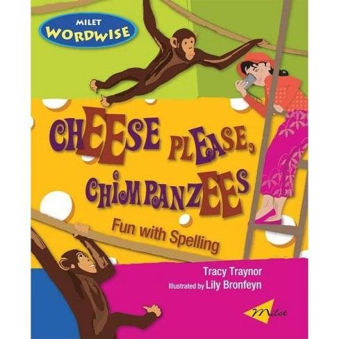 Cheese Please, Chimpanzees - (Milet Wordwise) by  Tracy Traynor (Paperback) - image 1 of 1