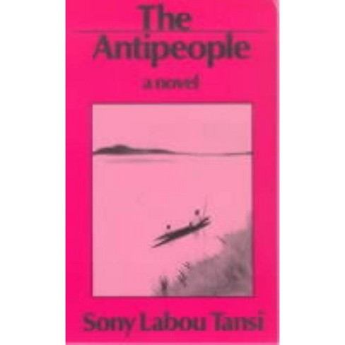 The Antipeople - by  Sony Labou Tansi (Paperback) - image 1 of 1