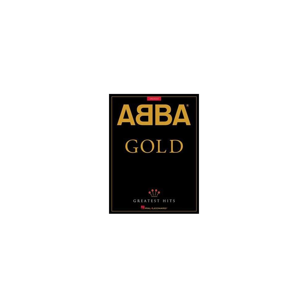Abba Gold Ukulele : Greatest Hits - (Paperback)