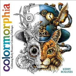 Colormorphia : Celebrating Kerby Rosanes's Coloring Challenges -  (Paperback)