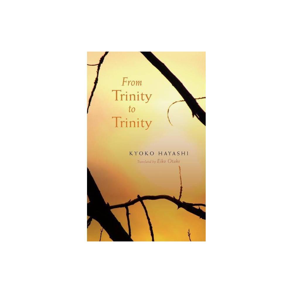 From Trinity To Trinity By Kyoko Hayashi Paperback