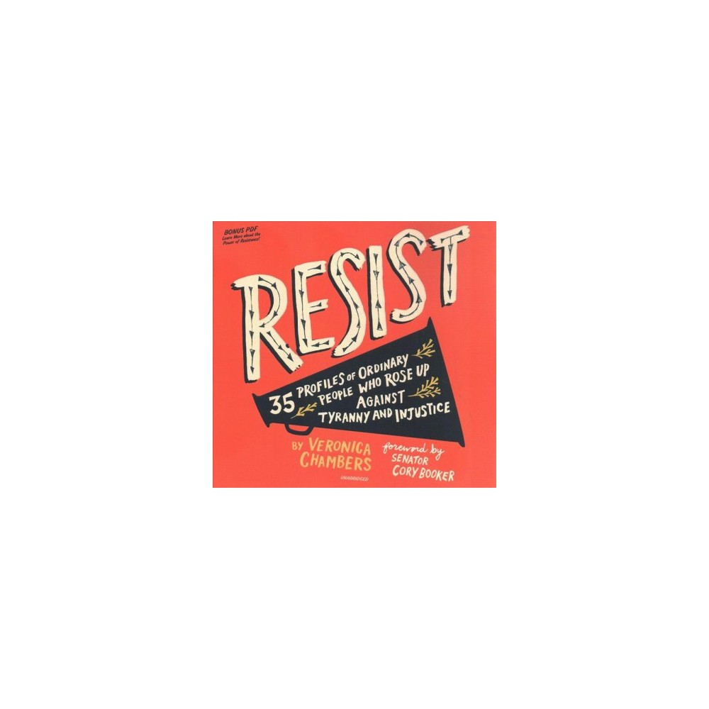 Resist : 35 Profiles of Ordinary People Who Rose Up Against Tyranny and Injustice - Unabridged