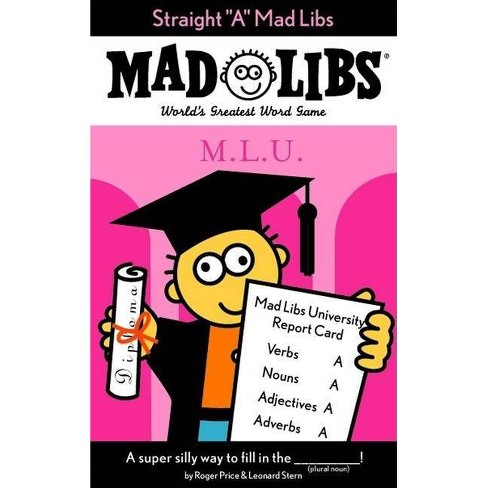 Straight A - (Mad Libs) by  Roger Price & Leonard Stern (Paperback) - image 1 of 1