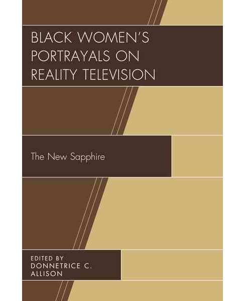 Black Women's Portrayals on Reality Television : The New Sapphire (Hardcover) - image 1 of 1