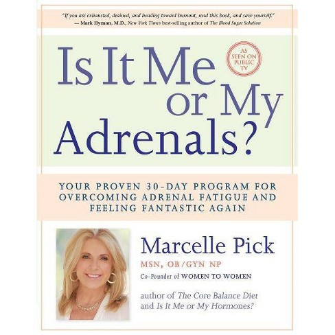 Is It Me or My Adrenals? - by  Marcelle Pick (Paperback) - image 1 of 1
