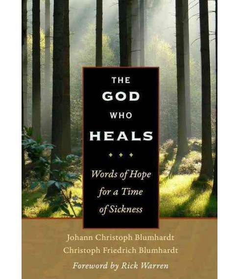 God Who Heals : Words of Hope for a Time of Sickness (Hardcover) (Johann Christoph Blumhardt & Christoph - image 1 of 1