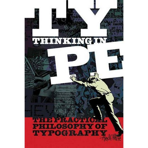 Thinking in Type - by  Alex W White (Paperback) - image 1 of 1