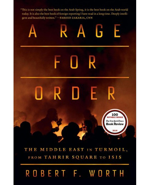 Rage for Order : The Middle East in Turmoil, from Tahrir Square to Isis (Reprint) (Paperback) (Robert F. - image 1 of 1