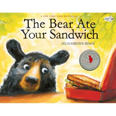 The Bear Ate Your Sandwich - by  Julia Sarcone-Roach (Paperback)