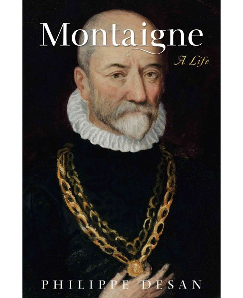 Montaigne : A Life (Hardcover) (Philippe Desan) - image 1 of 1